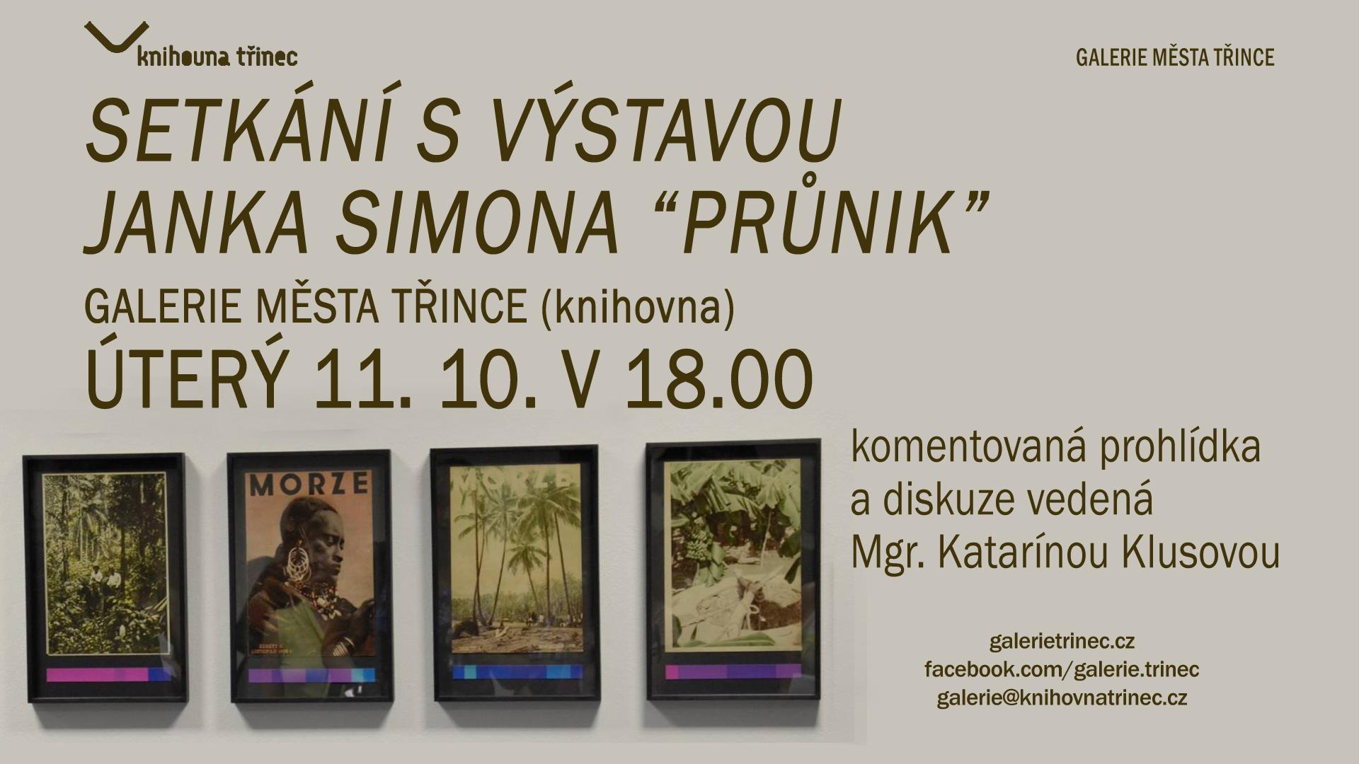 """Setkání s výstavou Janka Simona """"Průnik""""."""