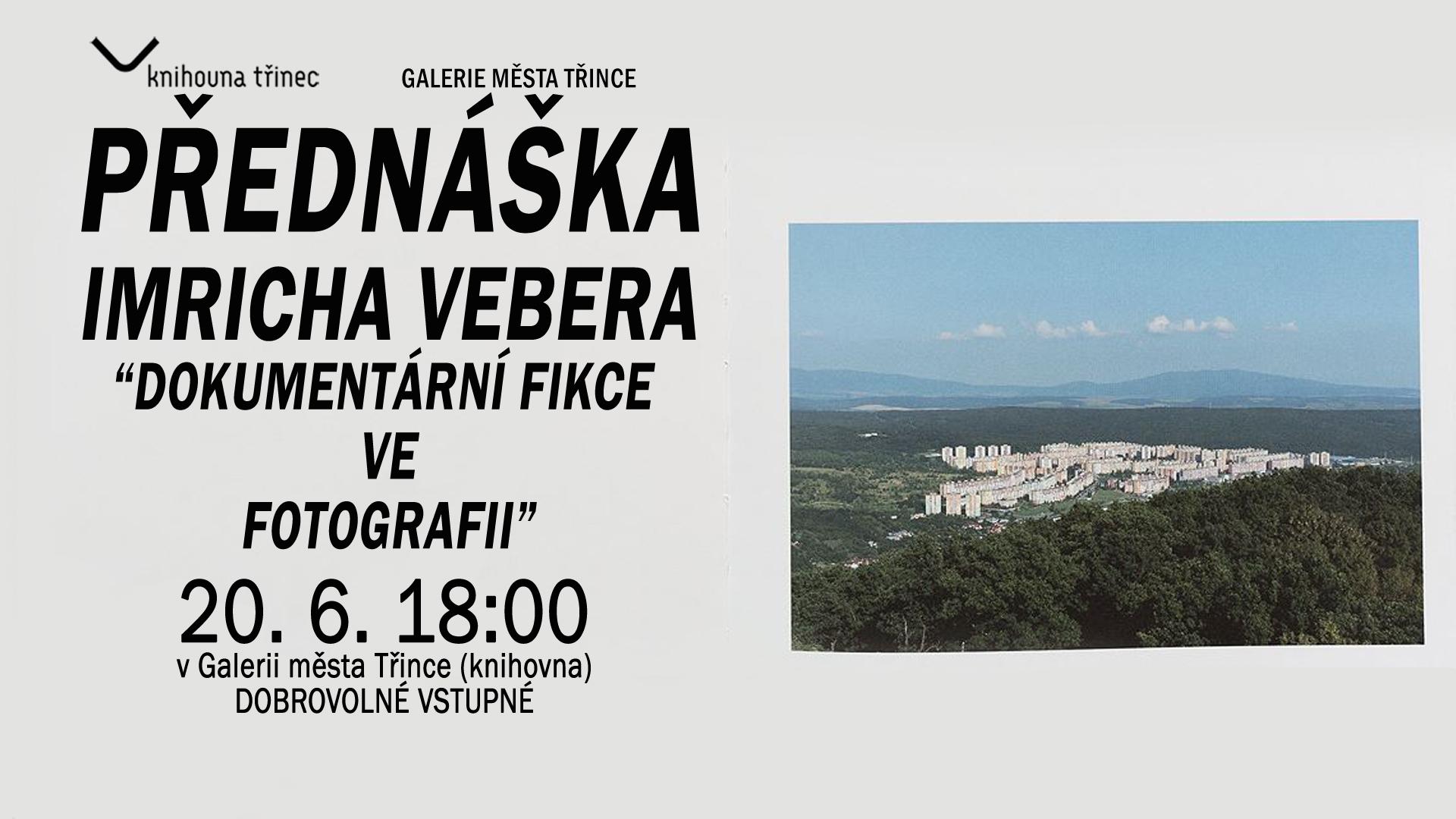 """Přednáška Imricha Vebera """"Dokuemntární fikce ve fotografii"""""""