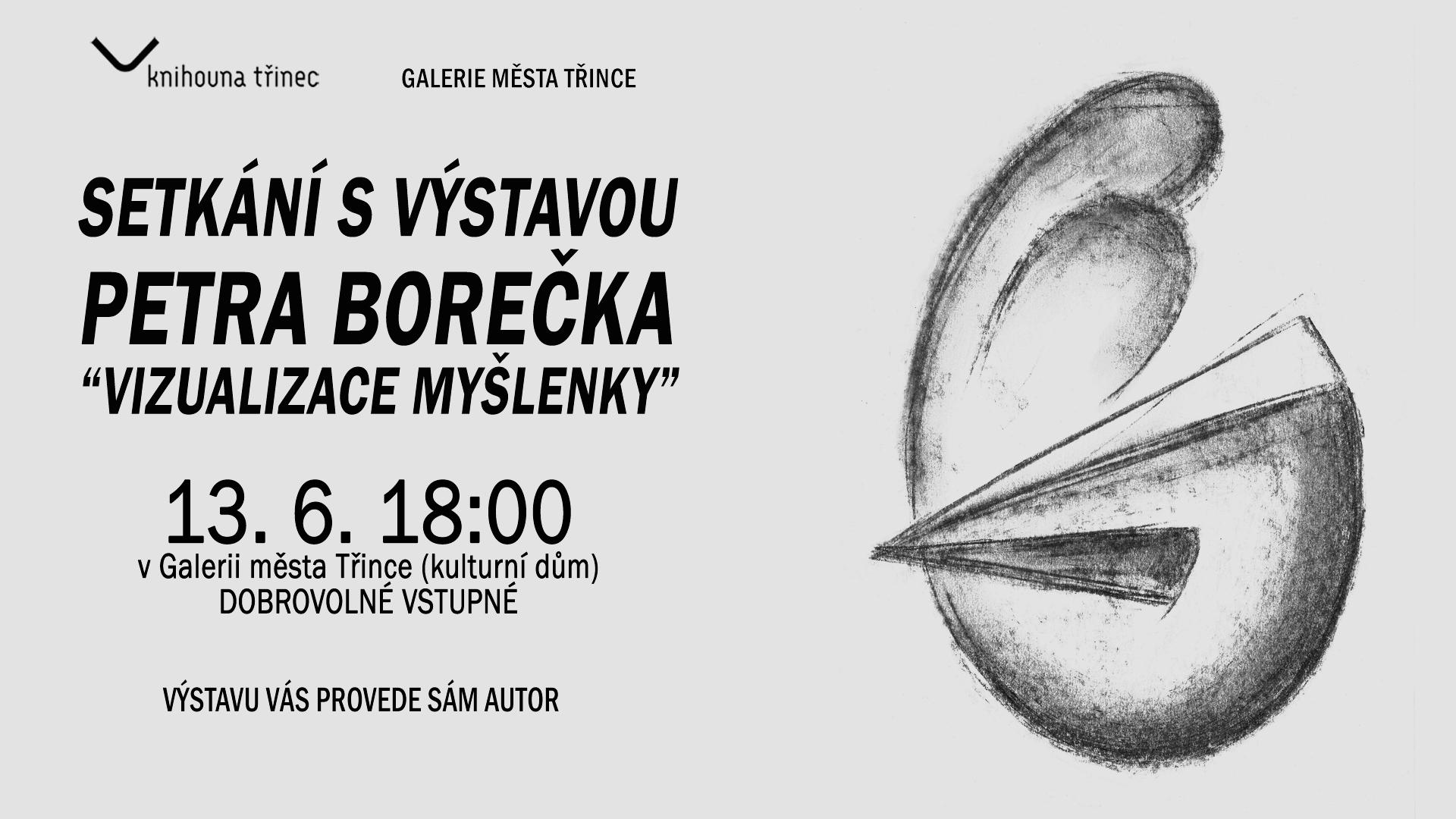 """Setkání s výstavou Petra Borečka """"Vizualizace myšlenky"""""""