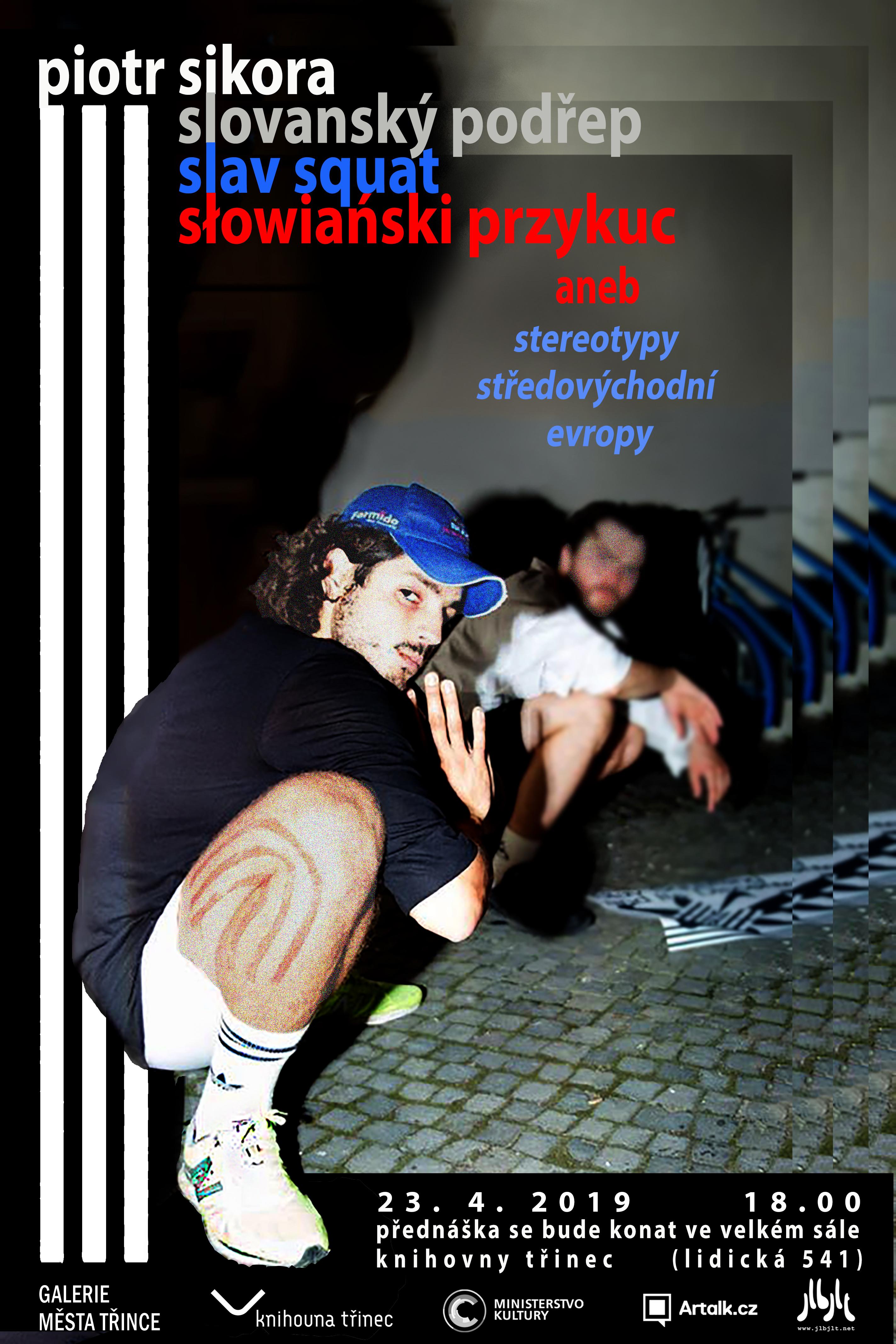 Přednáška Piotra Sikory: Slovanský podřep