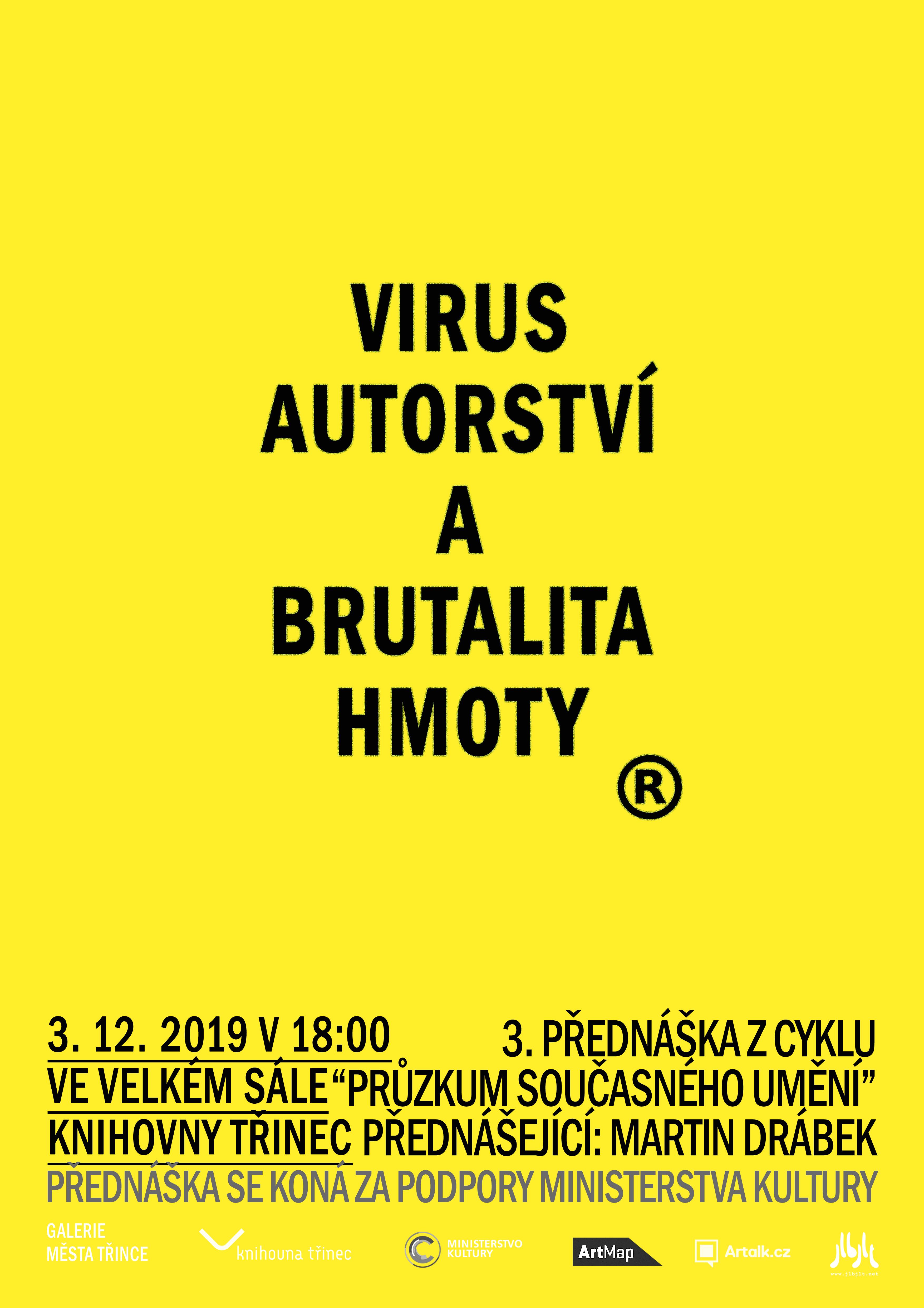Přednáška: Virus autorství a brutalita hmoty