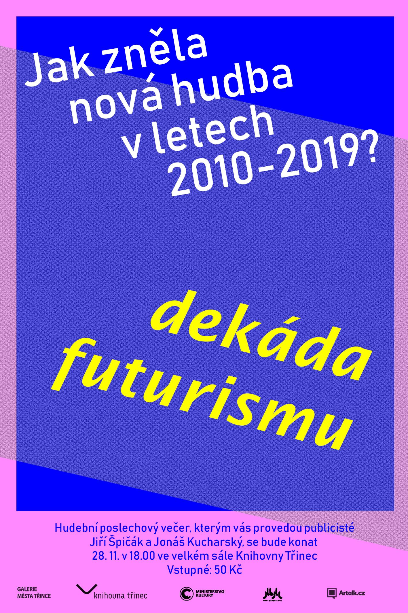 Přednáška: Dekáda futurismu (Jak zněla nová hudba v letech 2010-2019)